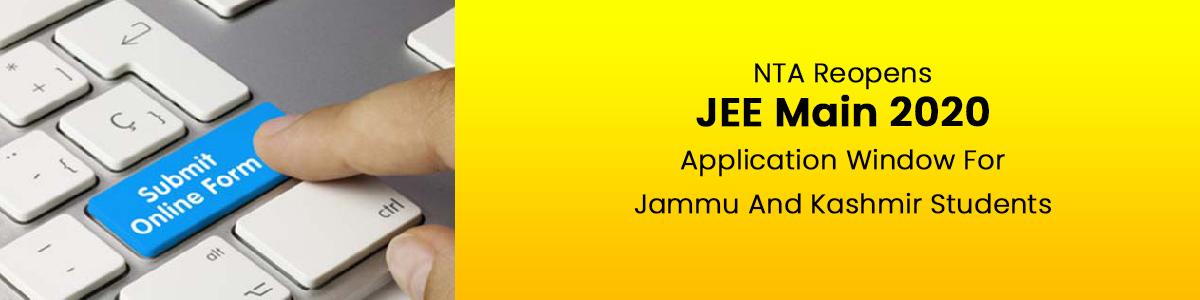 जम्मू-कश्मीर (J&K) के विद्यार्थी कल तक कर सकते हैं जनवरी जेईई-मेन (JEE Main 2020) के लिए आवेदन