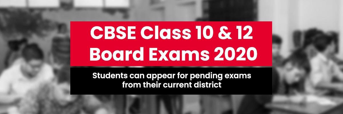 सीबीएसई बोर्ड एग्जाम  2020 10वीं और 12वीं के स्टूडेंट्स अपने गृह जिले में ही दे सकते हैं परीक्षा