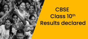 CBSE Class 10th Results declared