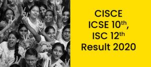 CISCE ICSE 10th, ISC 12th Result 2020