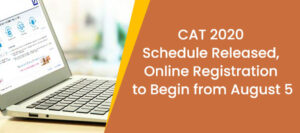 CAT 2020 schedule released, online registration to begin from August 5