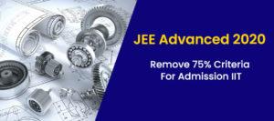 Remove 75% Criteria For Admission IIT