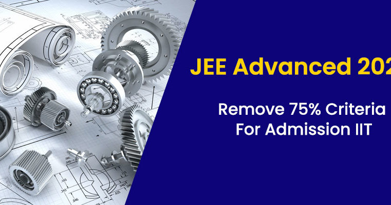 Remove 75% Criteria For Admission IIT