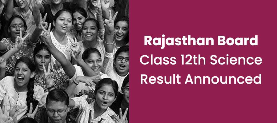 राजस्थान बोर्ड 12वीं साइंस का रिजल्ट जारी, 91.96% छात्र हुए पास
