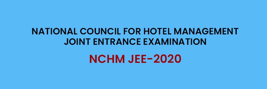 एनसीएचएम जेईई (NCHM JEE 2020) का आयोजन 29 अगस्त को