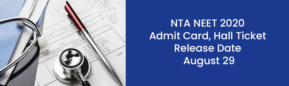 नीट (NEET-UG) 2020 एडमिट कार्ड 29 अगस्त को जारी होने की संभावना