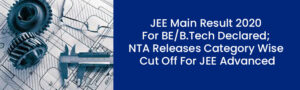 JEE Main Result 2020 For BE BTech Declared