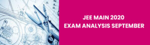 JEE Main 2020 Exam Analysis September