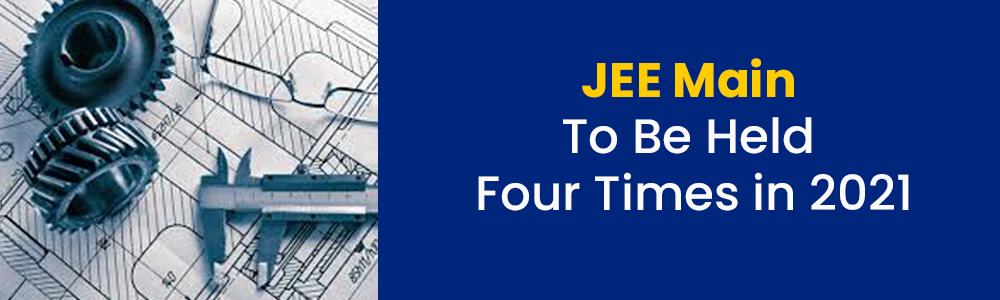 जेईई मेन (JEE Main) -2021:बदले हुए पैटर्न में साल में 4 बार होगी परीक्षा