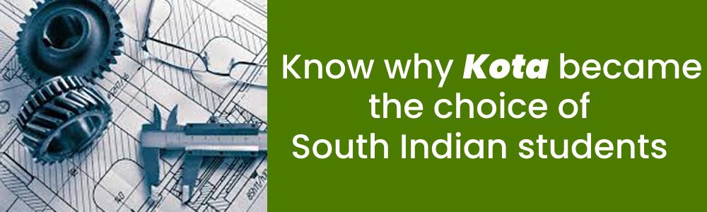 जानिए क्यों, दक्षिण भारतीय स्टूडेंट्स की पसंद बना कोटा