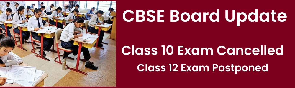 सीबीएसई 10वीं बोर्ड की परीक्षाएं निरस्त, 12वीं की परीक्षाएं टाली गई