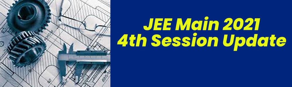 JEE Main 2021 – चौथा सेशन सितम्बर तक जाने से, प्रमुख इंजीनियरिंग संस्थानों ने आवेदन तिथियां बढ़ाई
