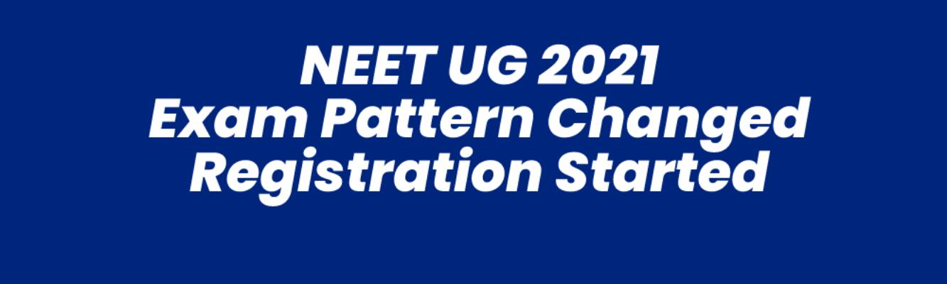 NEET-UG-2021 : दो चरणों में होगा रजिस्ट्रेशन, परीक्षा पैटर्न बदला