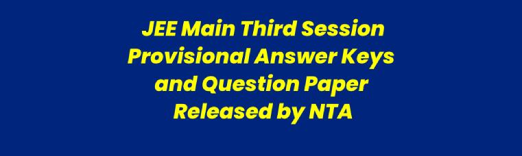 JEE Main 2021 Third Session – एनटीए ने जारी किए प्रश्नपत्र, आंसर की और रिकॉर्डेड रेस्पोंस